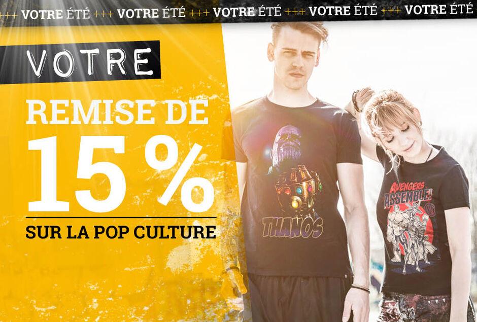 VOTRE remise de 15 % sur la pop culture !