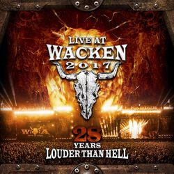 Live at Wacken 2017 - 28 years louder than hel