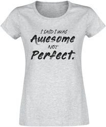 I Said I Was Awesome Not Perfect.