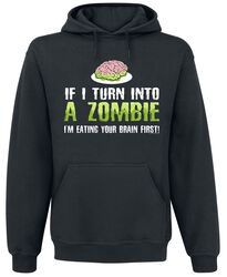 If I Turn Into A Zombie I'm Eating Your Brain First!