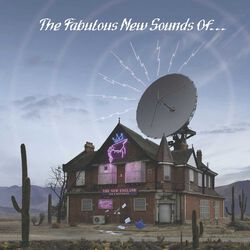 The fabulous new sounds of...