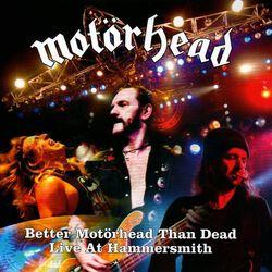 Better Motörhead than dead - Live at Hammersmith