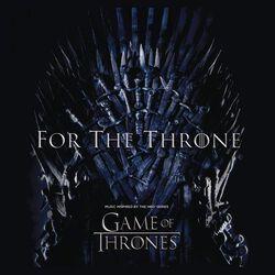 For The Throne (Musique Inspirée Par La Série HBO Game Of Thrones)