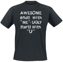 Awesome Ends With Me - Ugly Starts With U