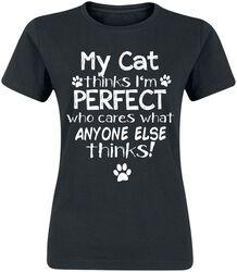 My Cat Thinks I'm Perfect